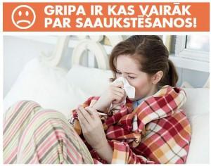 Gripa ir kas vairak par saaukstesanos